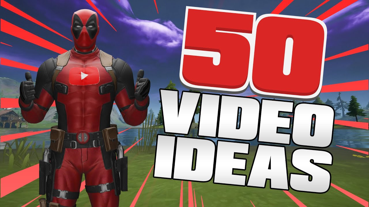 Top 50 Fortnite Video Ideas That Will Grow Your Channel In 2020 Youtube