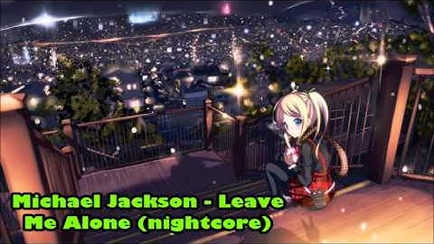 nightcore   leave me alone