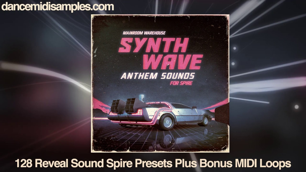 Reveal Sound Spire Presets: Synthwave Anthem Sounds