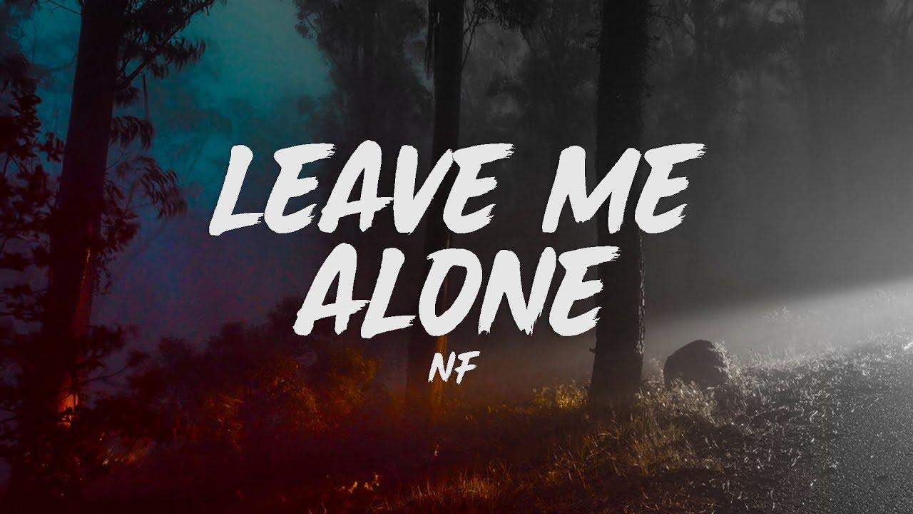NF - Leave Me Alone (Lyrics) - YouTube