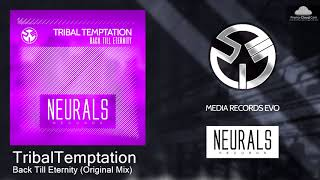 TribalTemptation - Back Till Eternity (Original Mix)