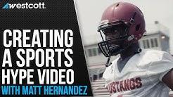 Creating a Sports Hype Video with Matt Hernandez
