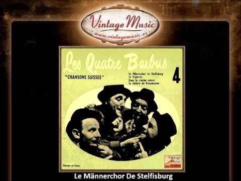 1Les Quatre Barbus    Le Männerchor De Stelfisburg VintageMusic es
