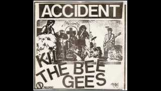 The Accident - Kill The Bee Gees