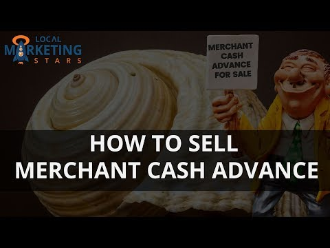 Merchant Cash Advance Lead Generation-How to sell Merchant Cash Advance