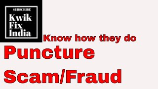 Fraud puncture on tyres and side wall punchers! How to Avoid Fraud Puncture