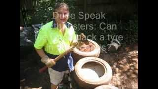 Dude Speak Earthship Australia: Can the Dude pack a tyre in 60 seconds?