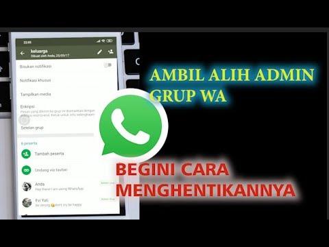 Cara Ambil Alih Jadi Admin Digrup Whatsapp Begini Cara Menghentiknnya Youtube