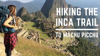 inca trail to machu picchu my 4 day hiking adventure