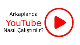 Arkaplanda Youtube Nasıl Çalıştırılır? [Jailbreaksiz]