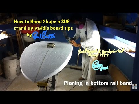 Learning HowTo shape a stand up paddle board sup tips by Paul Carter