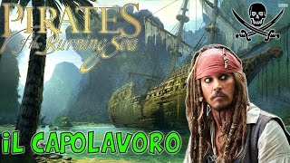 Pirates of the Burning Sea - Gameplay ITA - Il capolavoro