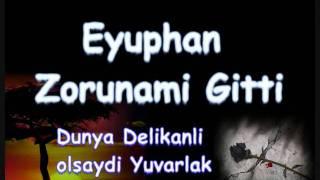 Eyuphan - Zorunamiii Gitti !!Arabesk-[[IsyanDamarrrr]]-Arabesk!!