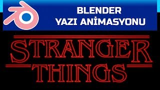Blender - Stranger Things Yazı Animasyonu