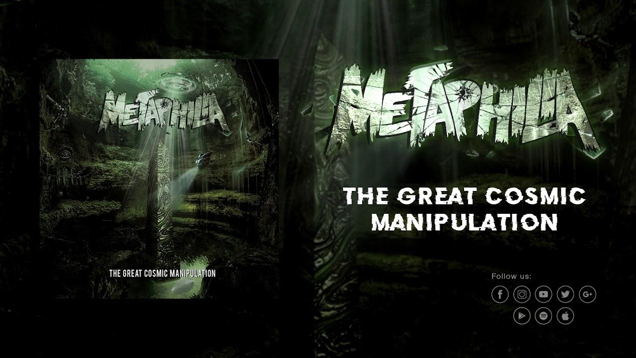 6  Metaphilia - The Great Cosmic Manipulation