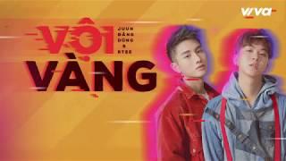 Vội Vàng - Juun Đăng Dũng & RTEE   Audio Lyric   Sing My Song 2018