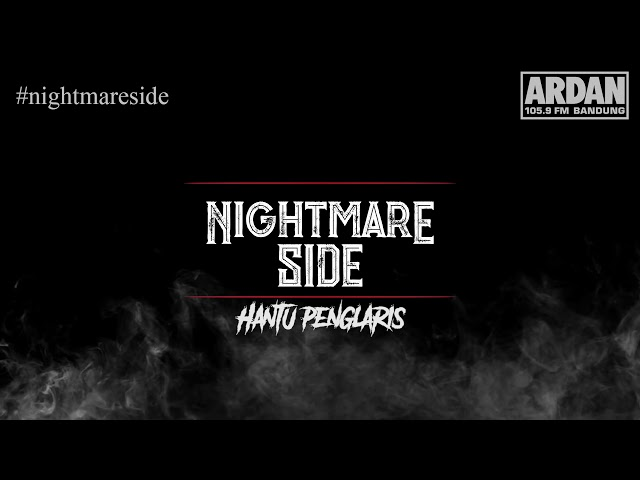 HANTU PENGLARIS [NIGHTMARE SIDE OFFICIAL 2018] - ARDAN RADIO