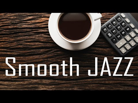 Smooth JAZZ - Relaxing Bossa Nova JAZZ Music Playlist for a Great Start to Your Day