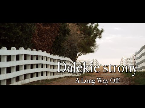 Dalekie strony - trailer (A Long Way Off)
