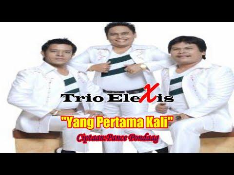 Trio Elexis - Yang Pertama Kali
