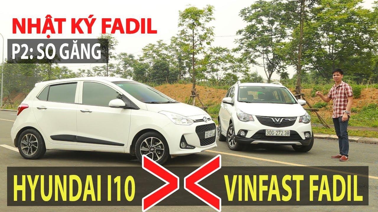 Vinfast Fadil với Hyundai i10 xe nào tốt hơn?