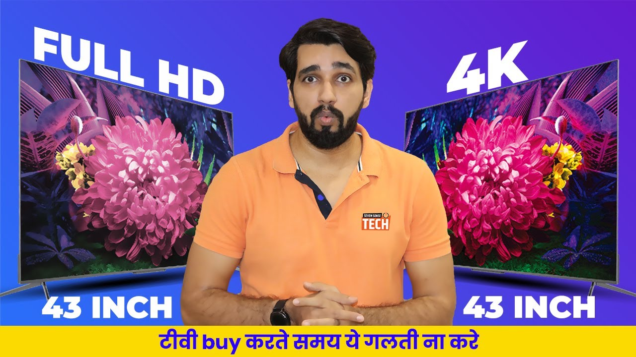 Download Full HD or 4K 43 Smart TV🔥🔥🔥: Which TV Should You Go For? HD Ready Vs Full HD Vs 4K? Hindi