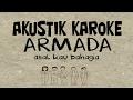 Armada Band Asal Kau Bahagia akustik karaoke