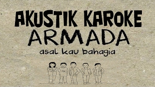 Armada Band - Asal Kau Bahagia [akustik karaoke]