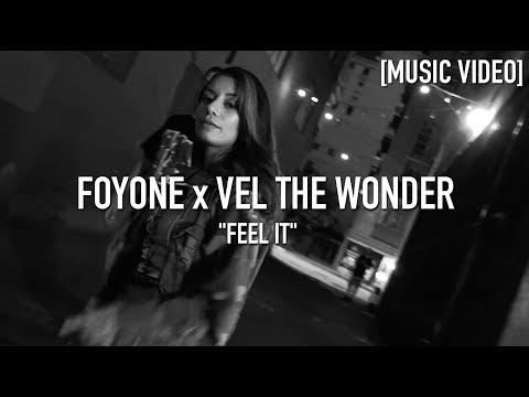 Foyone x Vel The Wonder - Feel It ( Dir. By @JDFilms ) [ Music Video ]