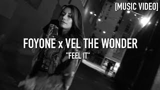 Foyone X Vel The Wonder Feel It Dir By JDFilms Music Video