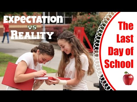 Last Day of School | Expectation vs Reality