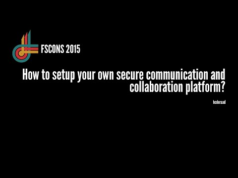 How to setup your own secure communication and collaboration platform?