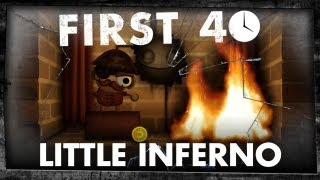 First 40 - Little Inferno (Gameplay)