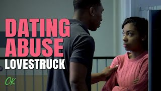 Dating Abuse - Lovestruck