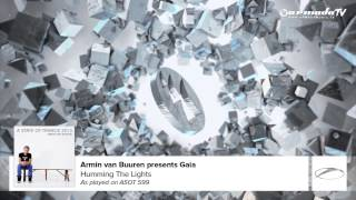 Armin van Buuren presents Gaia - Humming The Lights (As Played On ASOT 599)