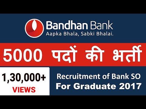 Bandhan Bank Recruitment 2017! 5000 Job Vacancies - Apply Now