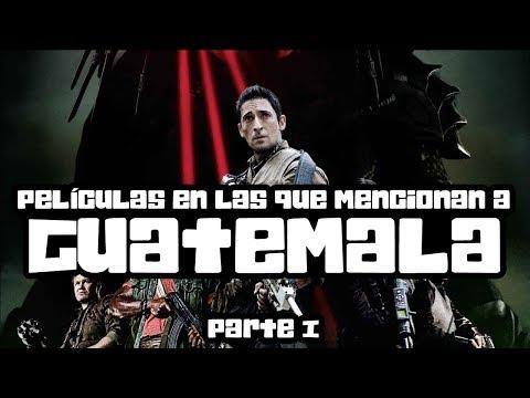 Películas en las que se hace mención a Guatemala  ▌TOP 10 ▌