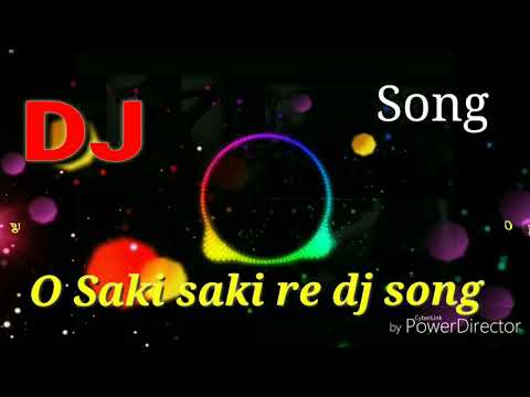 O Saki Saki Re Dj Song 2019