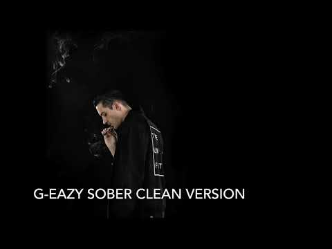 Sober- G-Eazy Clean Version