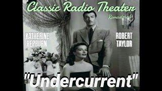 "KATHERINE HEPBURN, ROBERT TAYLOR ""Undercurrent"" • Classic Radio Theater • [remastered]"