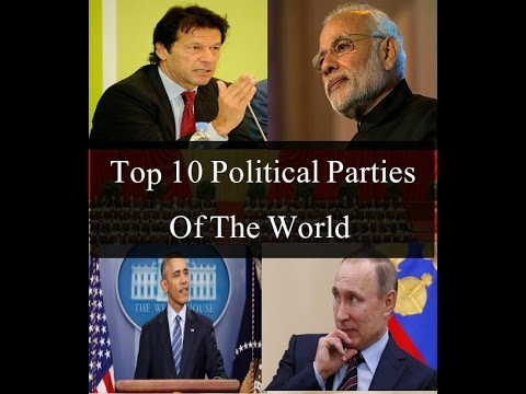 Top 10 Political Parties Of World 2017