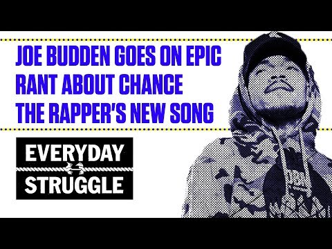 Joe Budden Goes on Epic Rant About Chance the Rapper's New Song | Everyday Struggle
