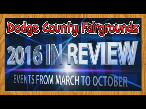 Variety of Events and Entertainment at the Dodge County Fairgrounds   2016 Year In Review