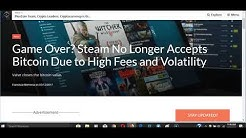 Steam dumps Bitcoin : Huge opportunity for Electroneum, NAGA, and other game coins.