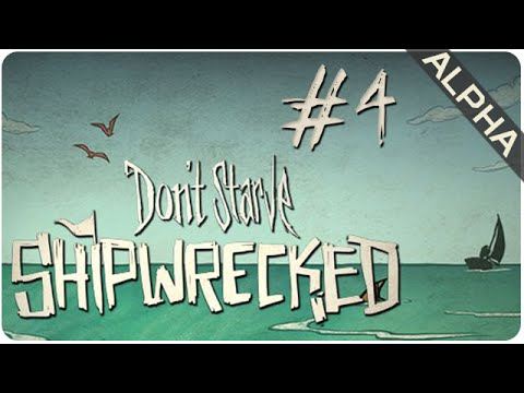 Episode 4 || Shipwrecked (Alpha) || Don't Starve