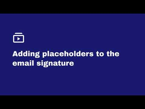 Adding placeholders to the email signature