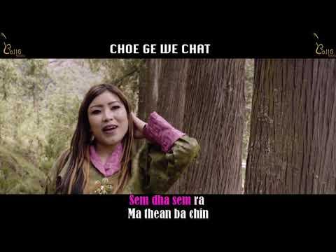 CHOE GE WE CHAT-sonam Wangdi And Tshering Yangdon