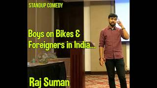 Boys on bikes & Foreigners | Raj Suman | Standup Comedy