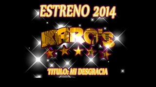 Grupo Karos Estreno 2014 titulado Mi Desgracia thumbnail