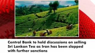 Sanctions on Iran signals a declining trend for tea demand